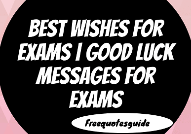 Best Wishes For Exams | Good Luck Messages For Exams
